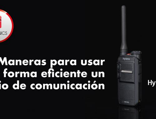 10 Maneras para usar de forma eficiente un radio de comunicación HYTERA